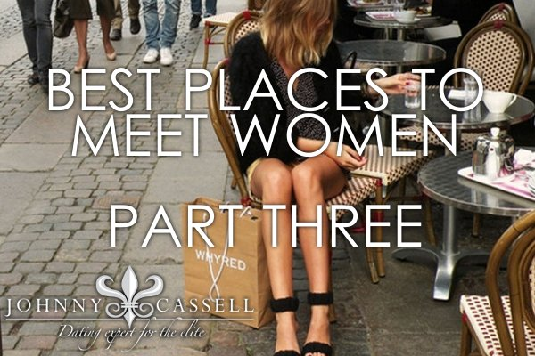 best places to meet women part 3