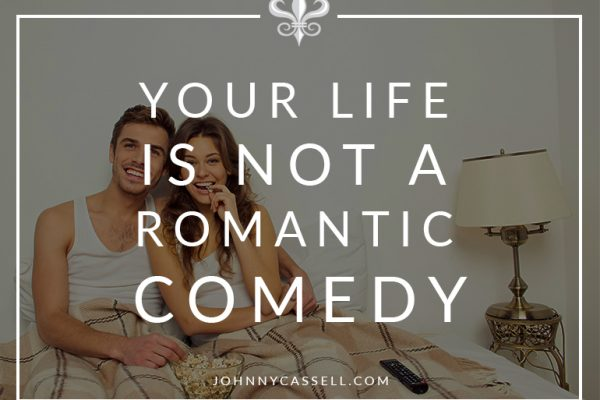 Your Life Is Not A Romantic Comedy