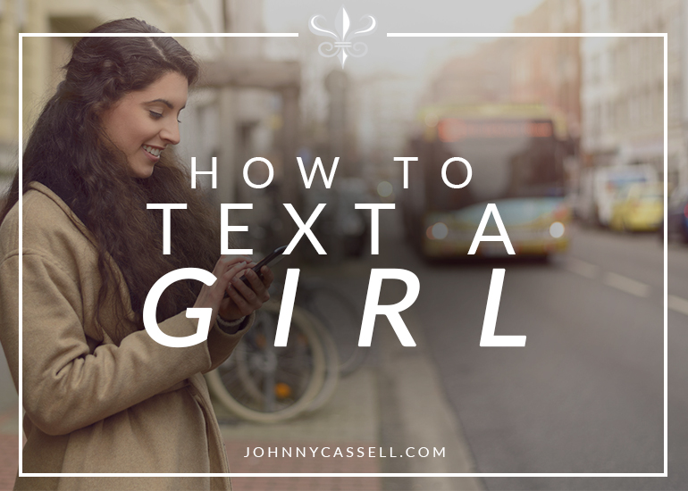 how to text a girl - Johnny Cassell