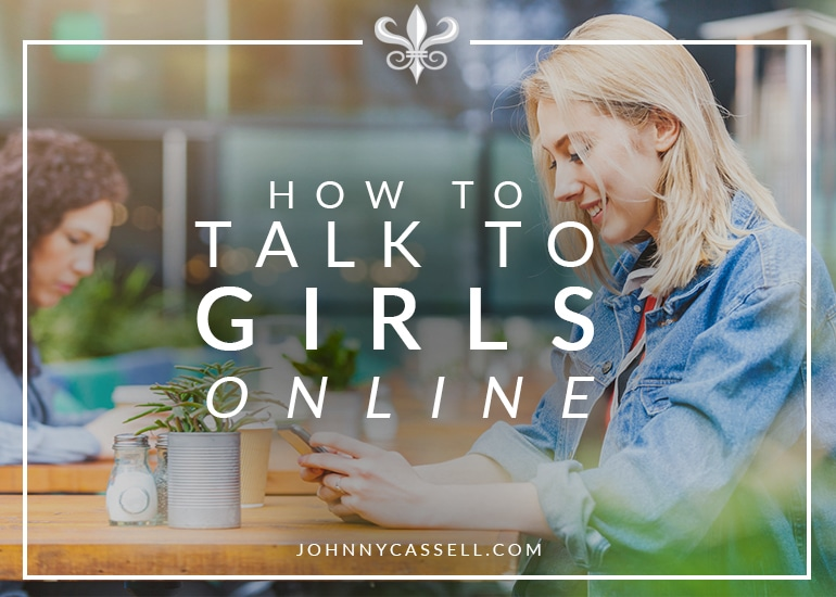 how to talk to girls online