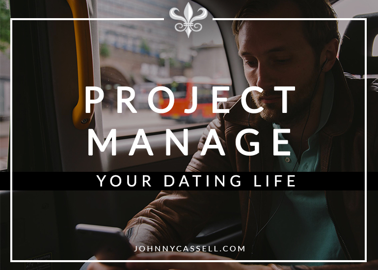 project manage your dating life