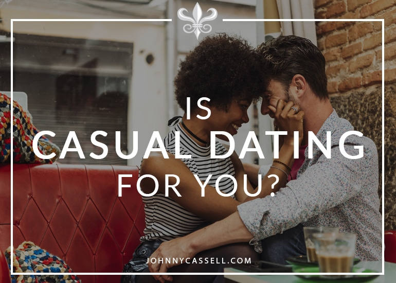 is casual dating for you