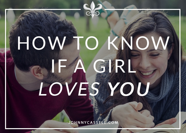 how to know if a girl loves you