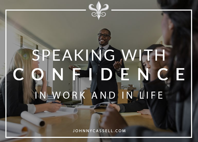 speaking with confidence in work and life