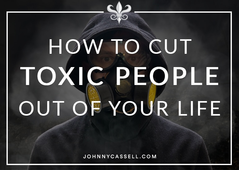 cut toxic people out of your life