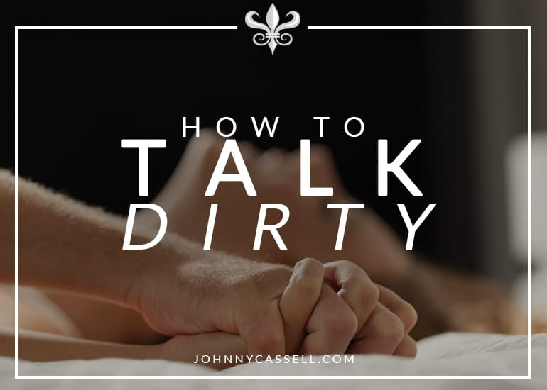 how to talk dirty to a girl