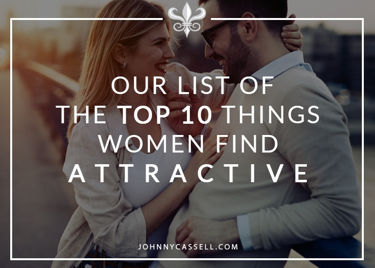 top 10 things women find attractive