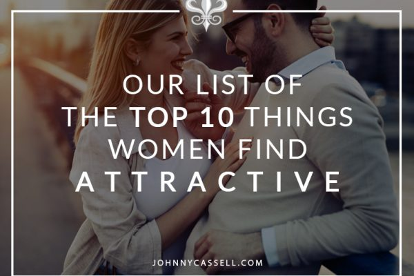 10 things women find attractive