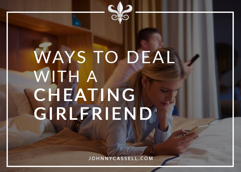 dealing with a cheating girlfriend