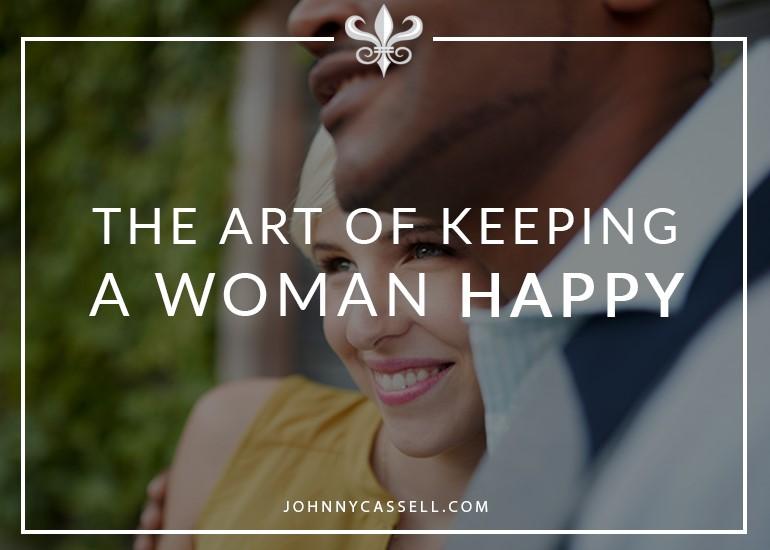 the true art of keeping a woman happy