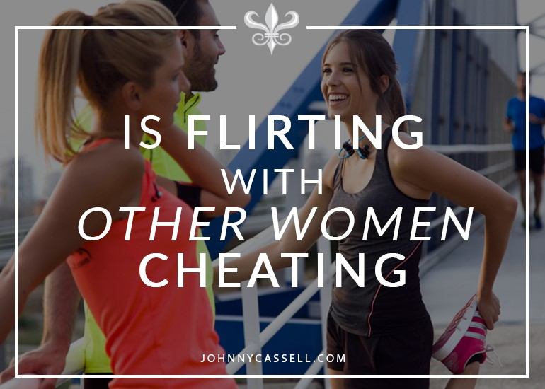 is flirting with other women cheating