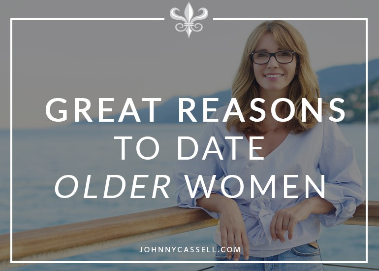 some great reasons to date an older woman