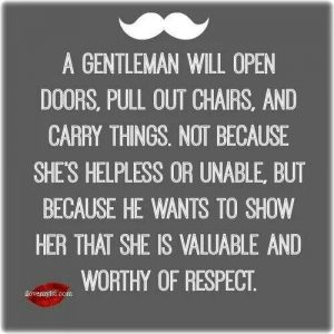 being a gentlemen to your woman