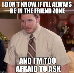 will i always be in the friendzone
