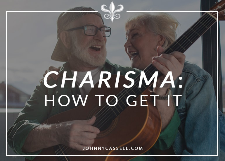 charisma - how to get it