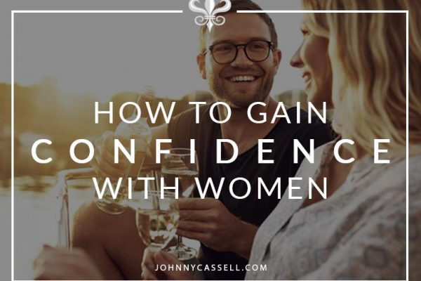 how to gain confidence with women