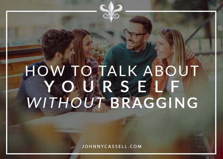 how to talk about yourself without bragging