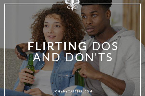 Flirting Dos and Don'ts