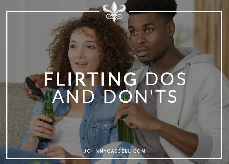 Flirting Dos and Don'ts