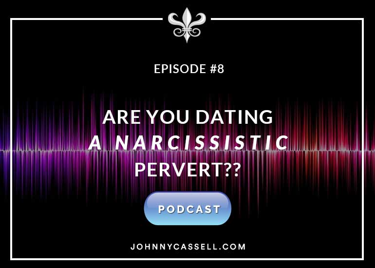 re You Dating A Narcissistic Pervert