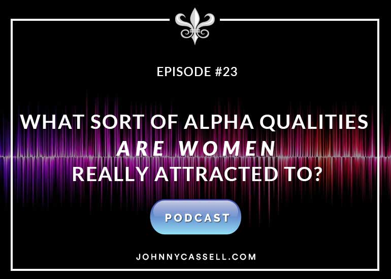 alpha qualities women are attracted to