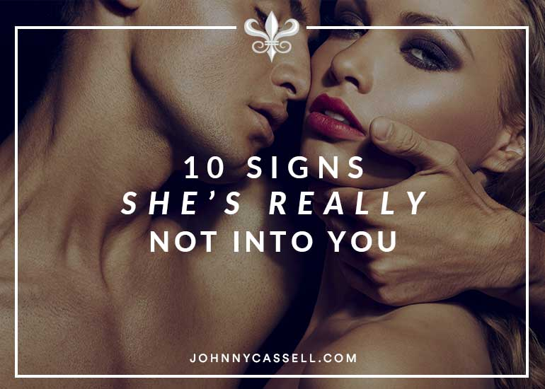 10 signs she's really not into you