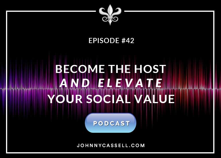 Become The Host And Elevate Your Social Value