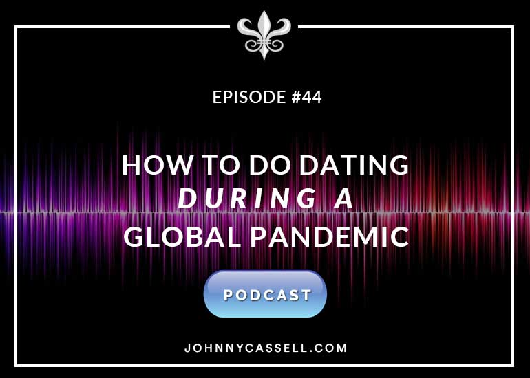 How To Do Dating During In A Global Pandemic
