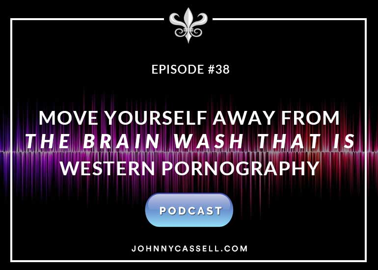 move yourself away from the brainwashing that is western pornography