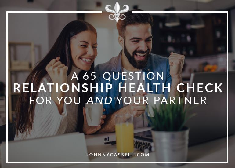 A 65-Question Relationship Health Check For You And Your Partner