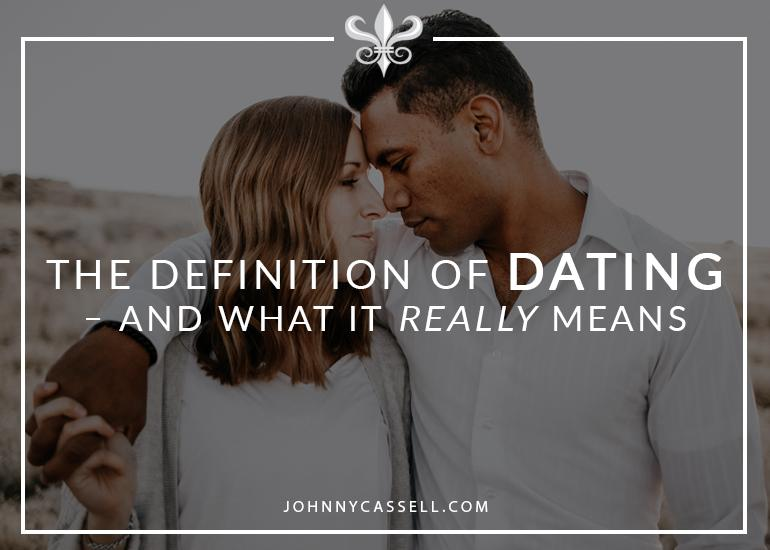 the definition of dating