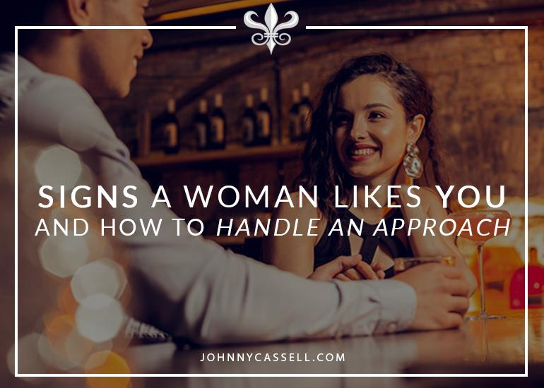 Signs A Woman Likes You: How To Handle An Approach