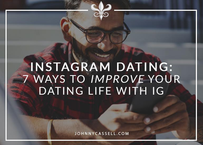 Instagram Dating- Improve Your Dating Life