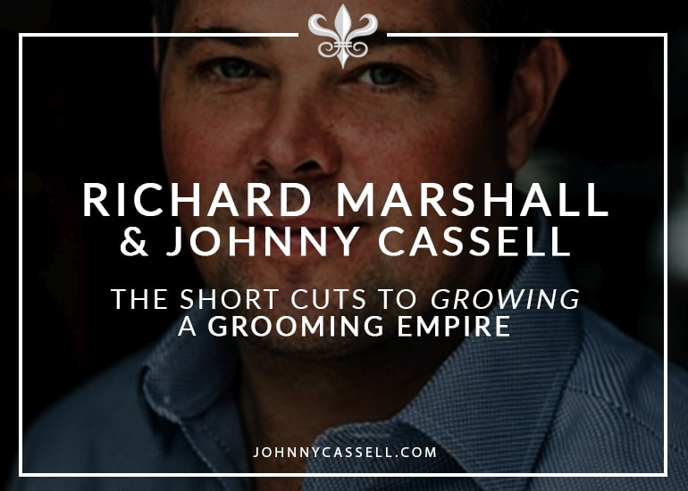 Richard_Marshall_&_Johnny_Cassell_-_The_short_cuts_to_growing_a_grooming_empire