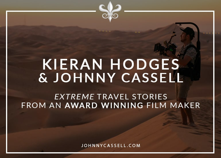 Kieran_Hodges_&_Johnny_Cassell_-_Extreme_Travel_Stories_From_An__Award_Winning_Film_Maker