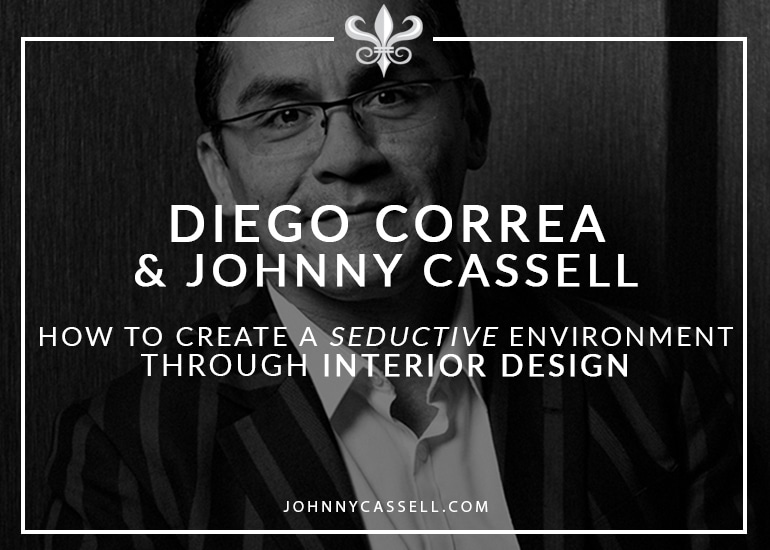 Diego_Correa_&_Johnny_Cassell_-_How_to_create_a_seductive_environment_through_interior_design_