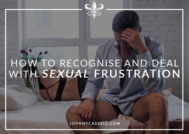 How To Recognise And Deal With Sexual Frustration